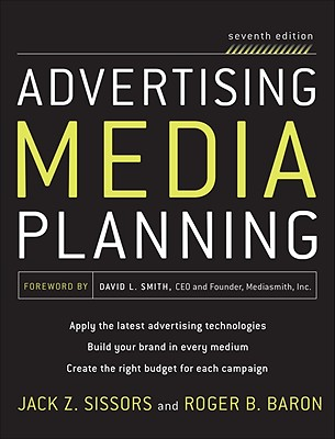 Advertising Media Planning By Sissors, Jack Z./ Baron, Roger B.
