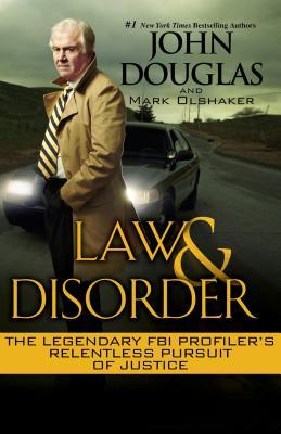 Law and Disorder By Douglas, John/ Olshaker, Mark