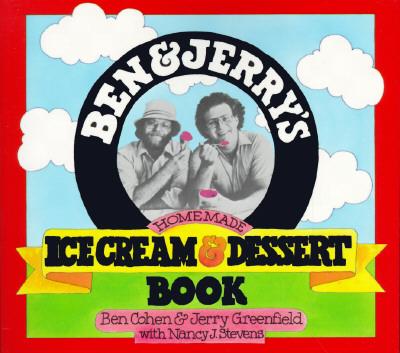 Ben & Jerry's Homemade Ice Cream & Dessert Book By Cohen, Ben/ Greenfield, Jerry/ Stevens, Nancy J./ Severance, Lyn