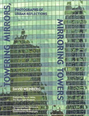 Towering Mirrors, Mirroring Towers By Weinberg, David